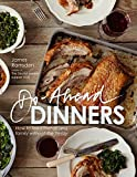 Ramsden, James: Do-ahead Dinners: How to Feed Friends and Family without the Frenzy