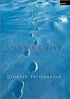 Snow & Guilt by Giorgio Pressburger