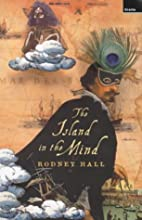 The Island in the Mind by Rodney Hall