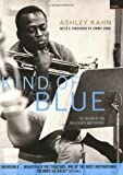 Kahn, Ashley: Kind of Blue: The Making of the Miles Davis Masterpiece