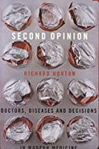 Second Opinion: Doctors, Diseases, and…
