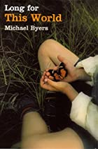 Long for This World by Michael Byers
