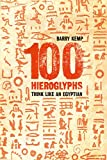 Kemp, Barry J.: 100 Hieroglyphs: Think like an Egyptian