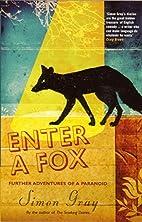 Enter a Fox by Simon Gray