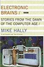 Electronic Brains: Stories from the Dawn of…