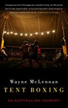 Tent Boxing: An Australian Journey by Wayne…