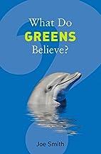 Mihin uskovat vihreät by Joe Smith