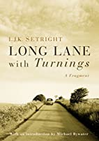 Long Lane with Turnings: Last Words of a…