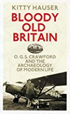 Bloody Old Britain: O.G.S. Crawford and the…