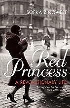 Red Princess: A Revolutionary Life by Sofka…