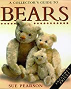 A COLLECTOR'S GUIDE TO BEARS by Sue Pearson