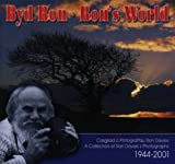 Davies, Ron: Byd Ron: Casgliad O Ffotograffau 1944-2001 = Ron&#39;s World  a Collection of Photographs 1944-2001