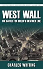 West Wall the Battle for Hitlers Siegfri…