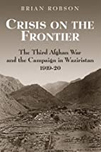 Crisis on the Frontier: The Third Afghan War…