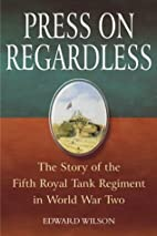 Press On Regardless. The Story Of The Fifth…