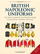 British Napoleonic Uniforms: A Complete…