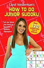 Carol Vorderman's How to Do Junior Sudoku by…