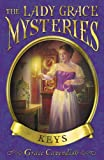 GRACE CAVENDISH: THE LADY GRACE MYSTERIES: KEYS