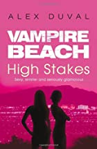 Vampire Beach: High Stakes by Alex Duval