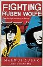 Fighting Ruben Wolfe (Underdogs) - Markus Zusak