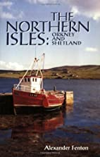 The Northern Isles: Orkney and Shetland by…