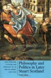 Allan, David: Philosophy and Politics in Later Stuart Scotland: Neo-Stoicism, Culture, and Ideology in an Age of Crisis, 1540-1690