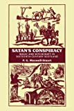 Maxwell-Stuart, P. G.: Satan&#39;s Conspiracy: Magic and Witchcraft in Sixteenth Century Scotland