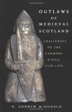 Outlaws of Medieval Scotland: Challenges to…