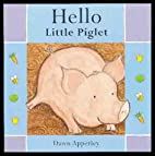 Hello Little Piglet (Hello Books) by Dawn…