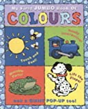 Diaz, James: My First Jumbo Book of Colours