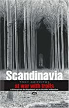 Scandinavia: At War with Trolls--A Modern…