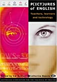 Durrant, Cal: P(ict)ures of English: Teachers, Learners and Technology