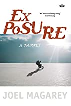 Exposure : a Journey by Joel Magarey