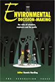 Harding, Ronnie: Environmental Decision-Making: The Roles of Scientists, Engineers, and the Public
