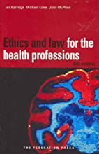 Ethics and Law for the Health Professions by…