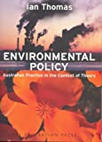 Thomas, Ian: Environmental Policy: Australian Practice in the Context of Theory