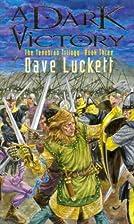 A dark victory by Dave Luckett