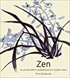 Oldmeadow, Peter: Zen: An Ancient Path to Enlightenment for Modern Times