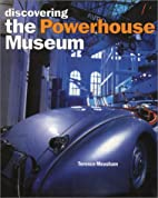 Discovering the Powerhouse Museum by Terence…