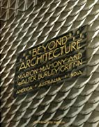 Beyond architecture : Marion Mahony and…