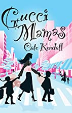Gucci Mamas by Cate Kendall