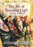 Spencer, Joyce: The Art of Teaching Craft: A Complete Handbook