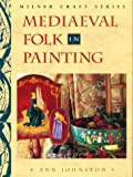 Johnston, Ann: Mediaeval Folk in Painting