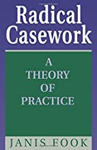 Radical Casework: A Theory of Practice by…