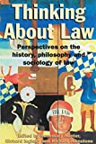 Ingleby, Richard: Thinking About Law: Perspectives on the History, Philosophy and Sociology of Law