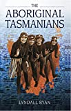 Ryan, Lyndall: Aboriginal Tasmanians