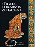 Lock, Kath: Tiger, the Brahmin and the Jackal (Classics)