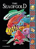 Lock, Kath: The Sea of Gold (Classics)