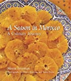 Freeman, Meera: A Season in Morocco: A Culinary Journey