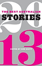 The Best Australian Stories 2013 by Kim…